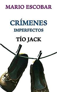 Crímenes Imperfectos: Tío Jack par Mario Escobar