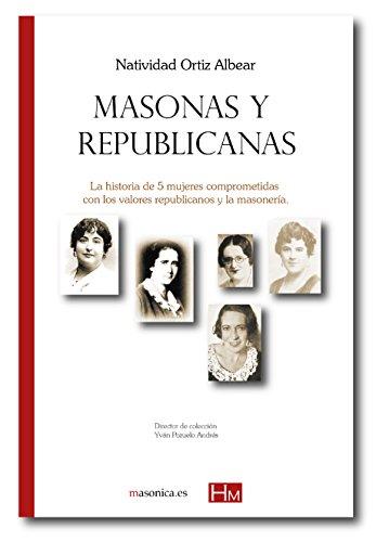 Masonas y republicanas (HISTORIADORES) por Natividad Ortiz Albear