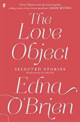 The Love Object: Selected Stories of Edna O'Brien by Edna O'Brien (2013-10-03)