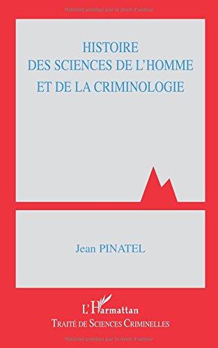 Histoire des sciences de l'homme et de la criminologie par Jean Pinatel