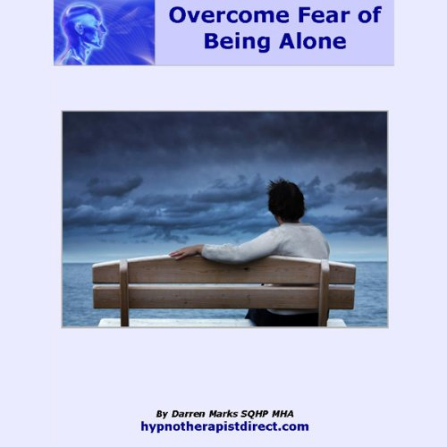 Overcome Fear of Being Alone  Audiolibri