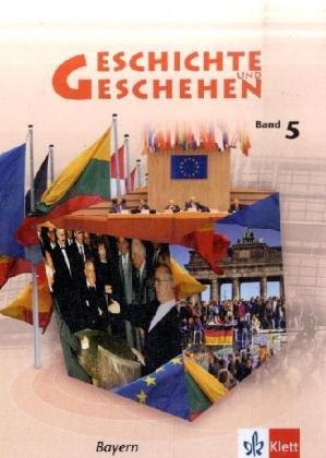 Geschichte und Geschehen 5. Ausgabe Bayern Gymnasium: Schülerbuch Klasse 10 (Geschichte und Geschehen. Sekundarstufe I)