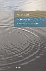 Diffractions: New and Collected Poems by Peter Dale (2012-05-19)