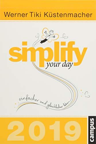 simplify your day 2019: Einfacher und glücklicher leben por Werner Tiki Küstenmacher