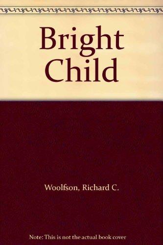 Bright Child by Dr Richard C. Woolfson (2001-07-15)