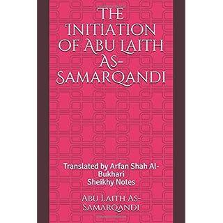 The Initiation of Abu Laith As-Samarqandi: A primer in the Hanafi school