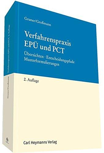 Verfahrenspraxis EPÜ und PCT: Übersichten-Entscheidungspfade-Musterformulierungen