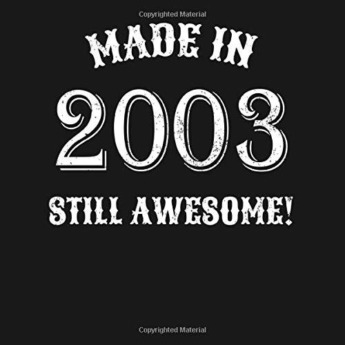 Made In 2003 Still Awesome: 2003 Birthday Party Guestbook 16th Birthday Gift Idea | Born In 2003 Sweet 16 Years Guest Book for 16th Birthday - ... In Messages and Best Wishes with 120 Pages