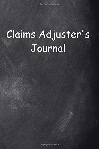 Claims Adjuster's Journal Chalkboard Design: (Notebook, Diary, Blank Book) (Career Journals Notebooks Diaries)