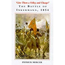 Give Them a Volley and Charge!: Battle of Inkerman, 1854 by Patrick Mercer (1998-10-19)