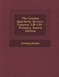 The London Quarterly Review, Volumes 138-139 - Primary Source Edition