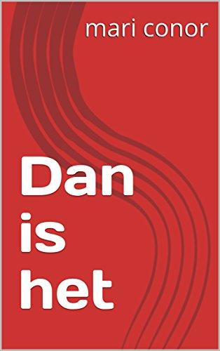 Dan is het (Dutch Edition) por mari conor