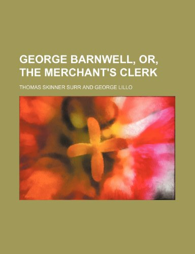 George Barnwell, or, The merchant's clerk