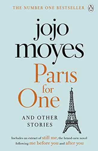 Paris for One and Other Stories: Discover the author of Me Before You, the love story that captured a million hearts (English Edition)