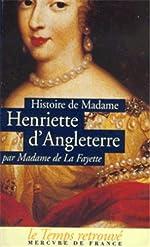 Histoire de madame Henriette d'Angleterre; Mémoires de la cour de France pour les années 1688 et 1689 de Madame de La Fayette