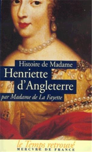 Histoire de madame Henriette d'Angleterre; Mémoires de la cour de France pour les années 1688 et 1689