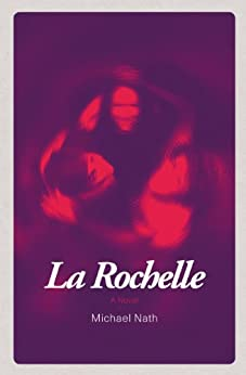 La Rochelle by [Nath, Michael]
