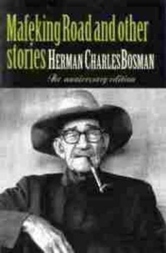Mafeking Road and Other Short Stories: Written by Herman Charles Bosman, 1920 Edition, (Anniversary edition) Publisher: Human & Rousseau (Pty) Ltd [Paperback]