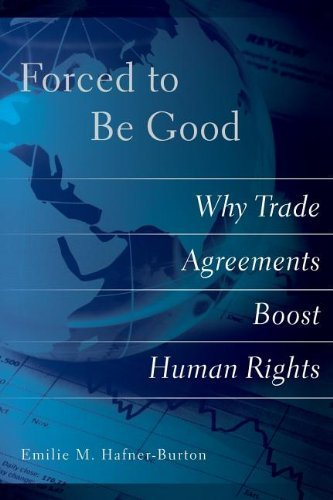 forced-to-be-good-why-trade-agreements-boost-human-rights-by-emilie-m-hafner-burton-2013-09-05