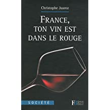 France, ton vin est dans le rouge