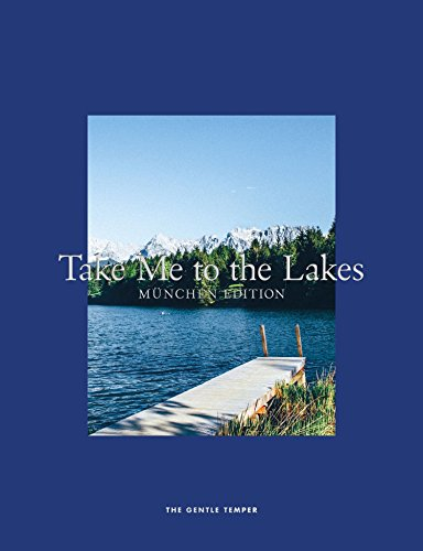 Take Me to the Lakes - München Edition: Deutsche Edition