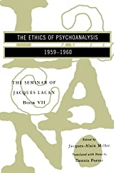 The Seminar of Jacques Lacan: The Ethics Of Psychoanalysis (Vol. Book Vii)  (The Seminar Of Jacques Lacan) (Seminar of Jacques Lacan (Paperback))