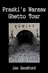 Praski's Warsaw Ghetto Tour (English Edition)