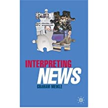 [(Interpreting News)] [Author: Graham Meikle] published on (November, 2008)