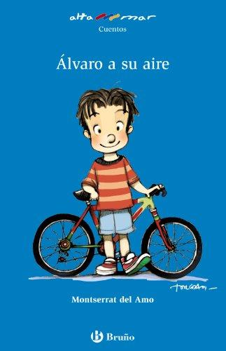 Álvaro a su aire (Castellano - A Partir De 6 Años - Altamar) por Montserrat Del Amo