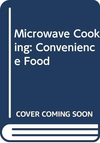 Microwave Cooking: Convenience Food