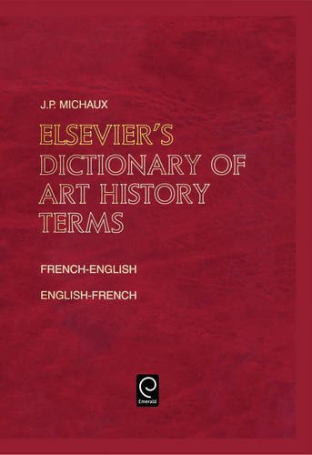 Elsevier's Dictionary of Art History Terms/ Elsevier's Dictionnaire Des Termes D'Histoire De L'Art: French/english-english/french