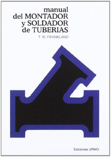 Manual del montador y soldador de tuberías por Tomas W. Frankland