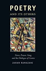 Poetry and Its Others: News, Prayer, Song, and the Dialogue of Genres by Jahan Ramazani (2013-11-05)