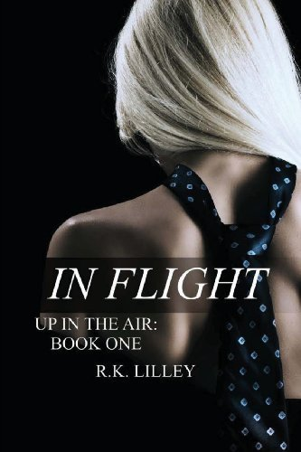 In Flight (Up In The Air) (Volume 1) by Lilley, R. K. (2013) Paperback