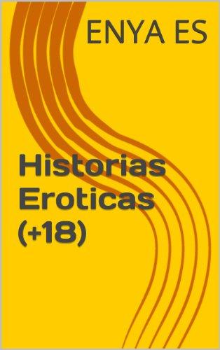 Historias Eroticas (+18) (Spanish Version)