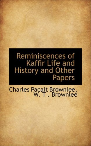 Reminiscences of Kaffir Life and History and Other Papers