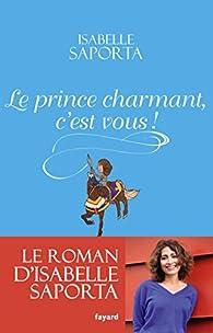 Le prince charmant, c'est vous ! par Saporta