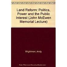 Land Reform: Politics, Power and the Public Interest (John McEwen Memorial Lecture)