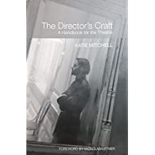 The Director's Craft: A Handbook for the Theatre by Katie Mitchell (2008-08-12)