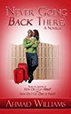 Never Going Back There (Revised Version) (How Book 3)
