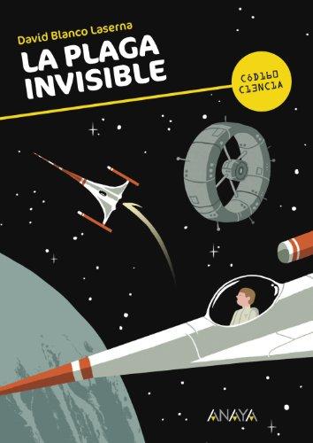 La plaga invisible (Literatura Juvenil (A Partir De 12 Años) - Código Ciencia)