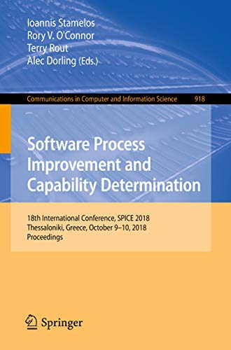 Software Process Improvement and Capability Determination: 18th International Conference, SPICE 2018, Thessaloniki, Greece, October 9–10, 2018, Proceedings ... Science Book 918) (English Edition)