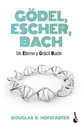 Gödel, Escher, Bach: Un eterno y grácil bucle (Divulgación) - 9788490660690 por Douglas R. Hofstadter