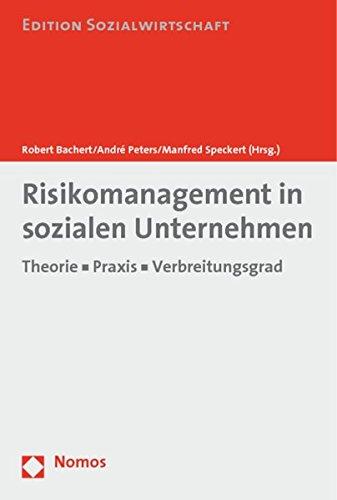 Risikomanagement in sozialen Unternehmen: Theorie - Praxis - Verbreitungsgrad