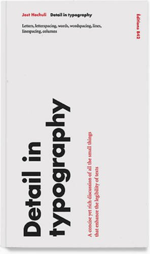 Jost Hochuli - Detail in Typography (English Reprint)