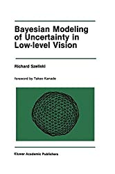 Bayesian Modeling of Uncertainty in Low-Level Vision (The Springer International Series in Engineering and Computer Science)