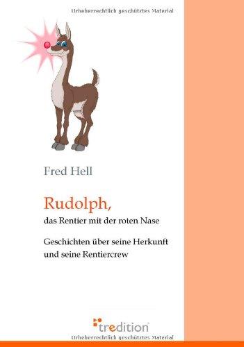 Preisvergleich Produktbild Rudolph,  das Rentier mit der roten Nase: Geschichten über seine Herkunft und seine Rentier-Crew