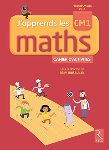 J'apprends les maths CM1 - Programmes 2016 par François Lelièvre, Pierre Clerc, Rémi Brissiaud