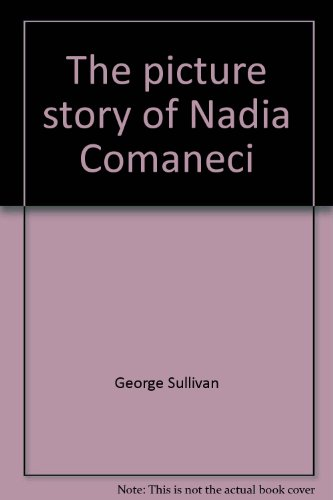 The picture story of Nadia Comaneci