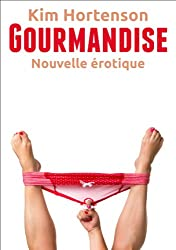 Gourmandise (Nouvelle érotique)